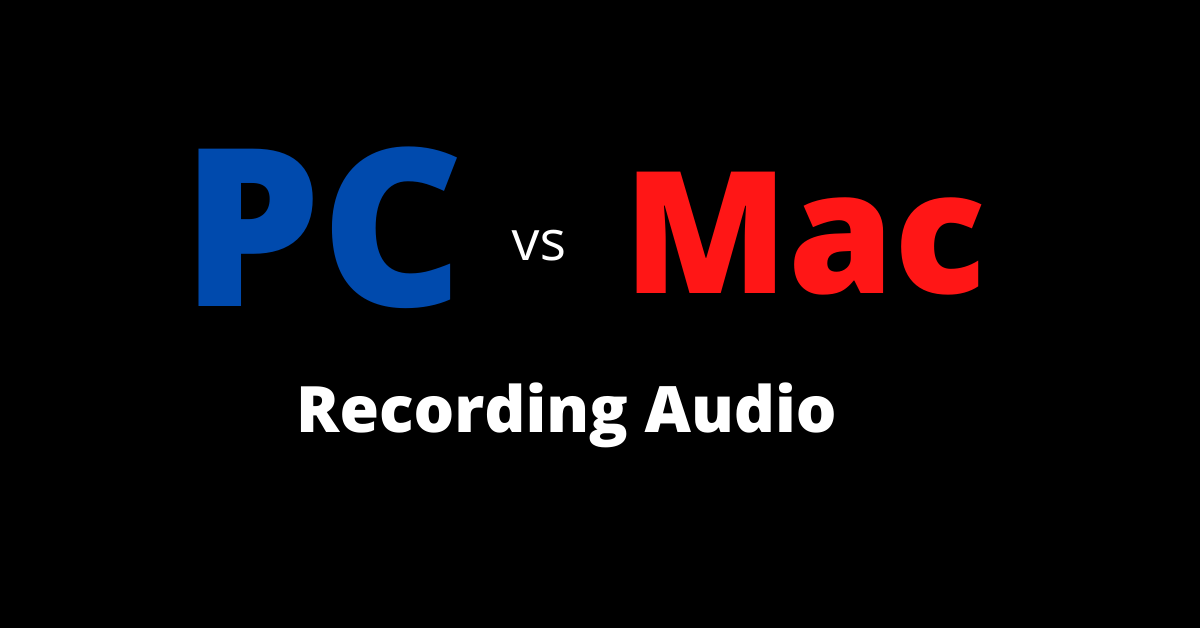 PC vs Mac recording audio