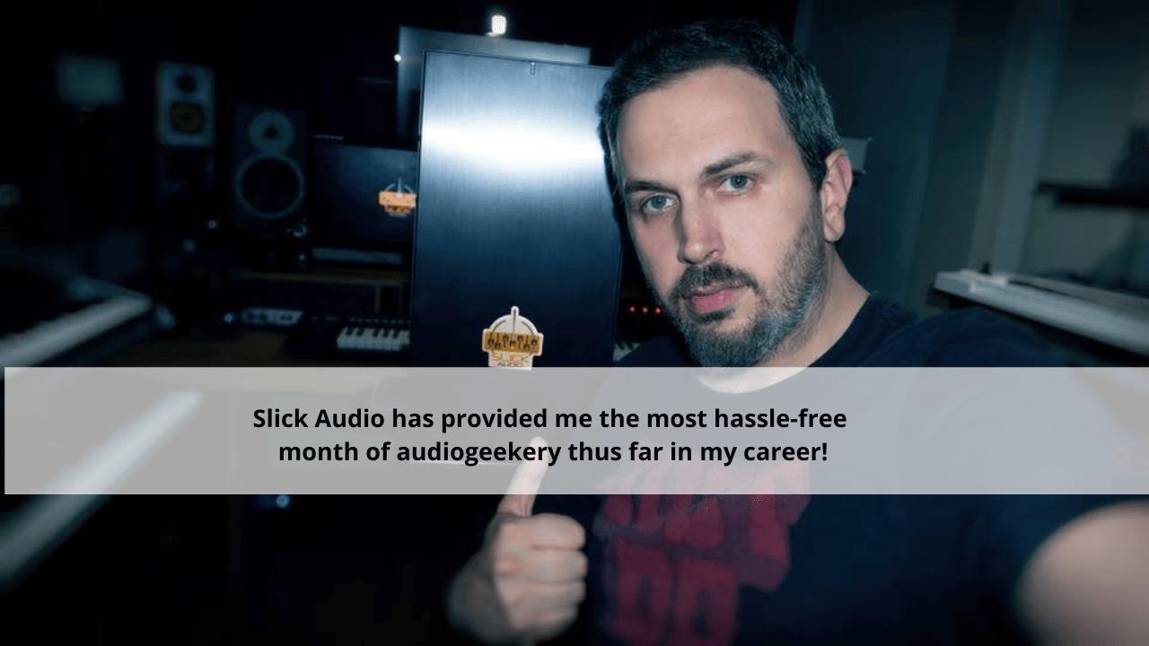 Slick Audio Testimonial