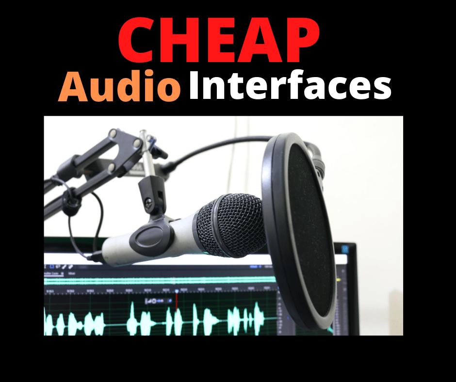 Best Cheap Audio Interface