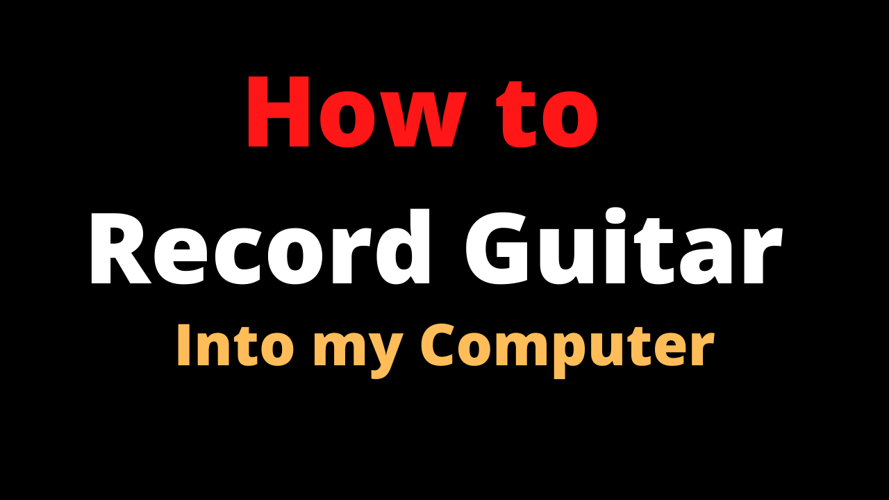 How do I record my guitar playing?