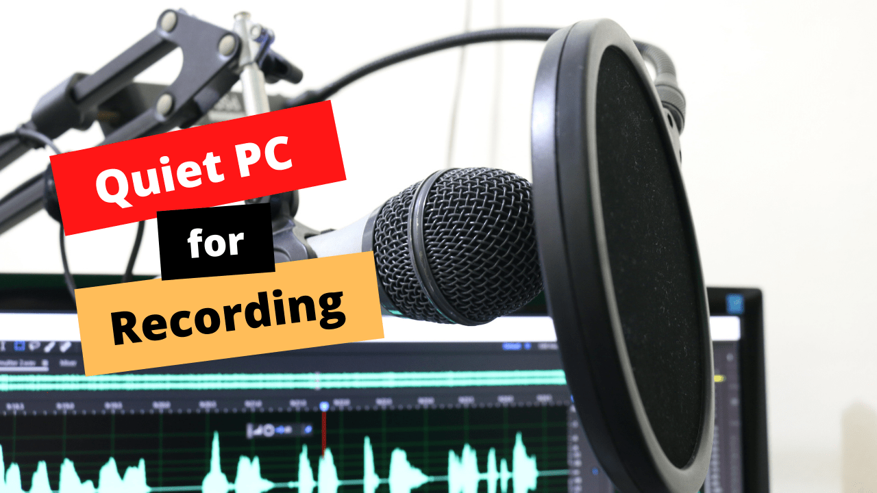 The Quietest PC for Music Production?